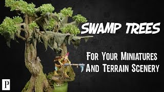 How To Make Swamp Trees For Your Miniatures And Terrain Scenery