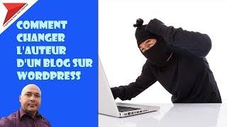Comment changer l'auteur d'un blog sur Wordpress