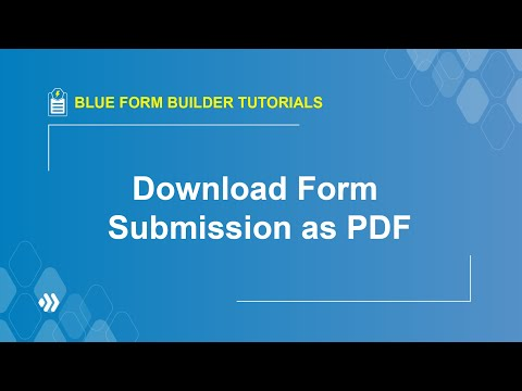 How to Download Form Submission as PDF | Blue Form Builder Tutorial