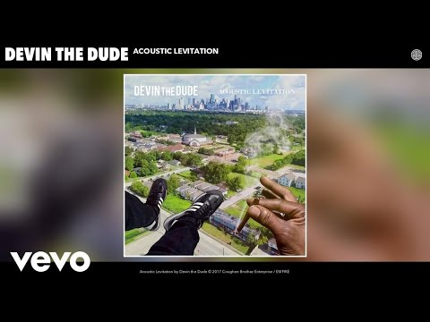 Devin the Dude - Acoustic Levitation (Audio)