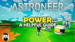 Astroneer - 1.0 - UNDERSṪANDING POWER - A HELPFUL GUIDE