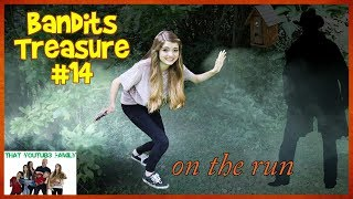 Bandits Treasure - ON THE RUN - Part 14/ That YouTub3 Family
