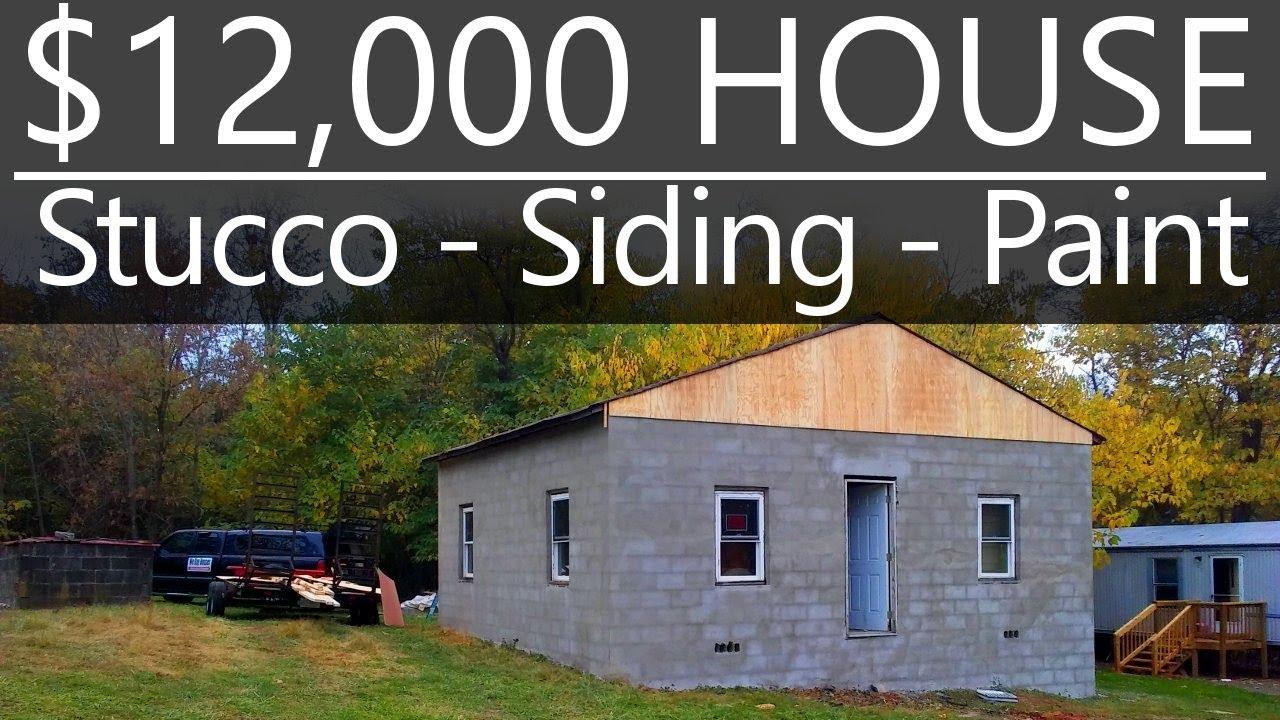 12 000 Cash House Stucco Siding Amp Paint 21 Youtube
