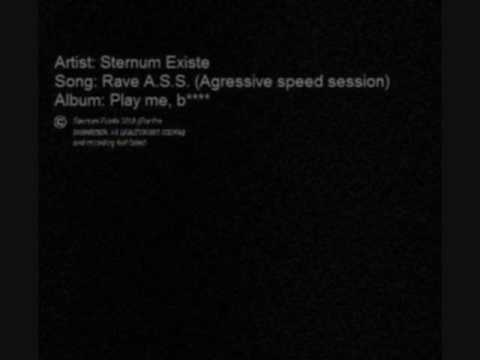 Sternum Existe- Rave A.S.S. (Agressive Speed Session)