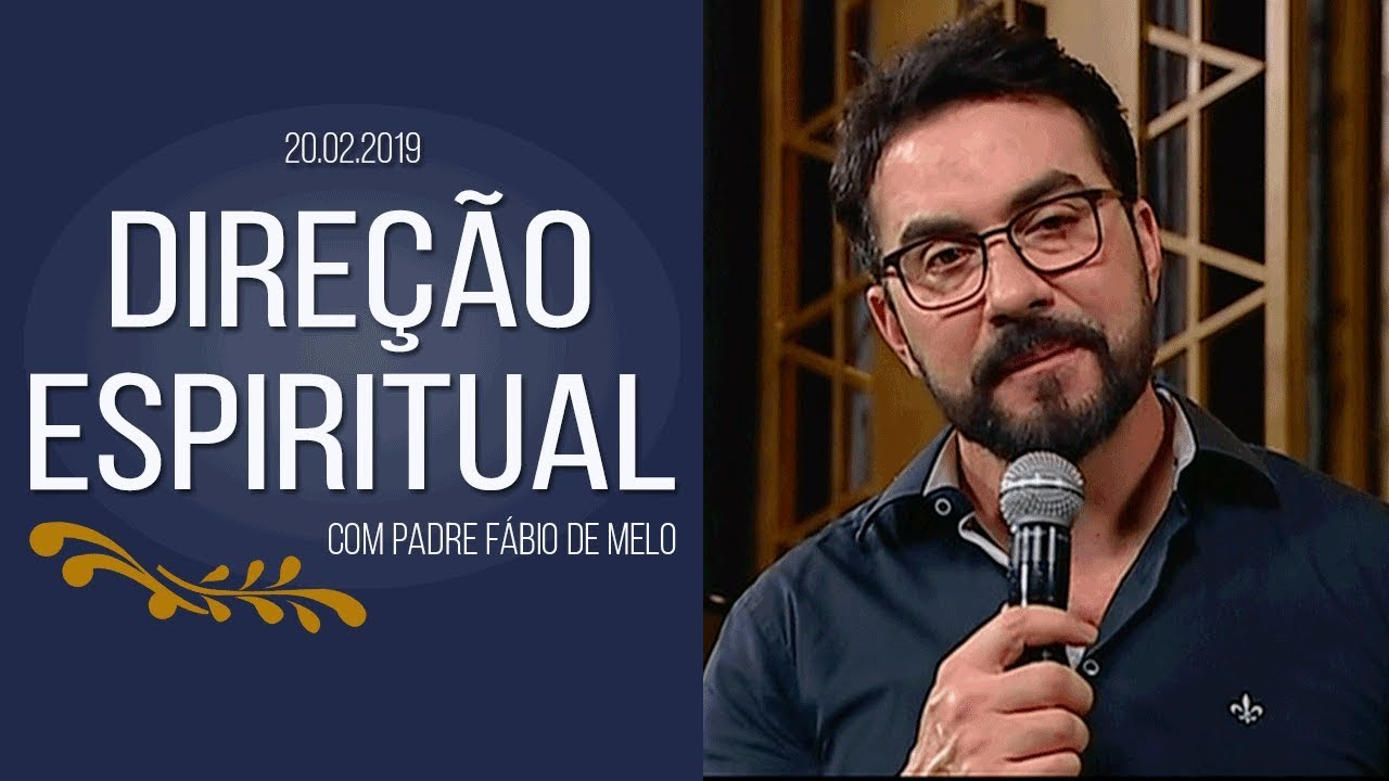 Direção Espiritual - O Dom de Deus em nós  (20/02/19) #1