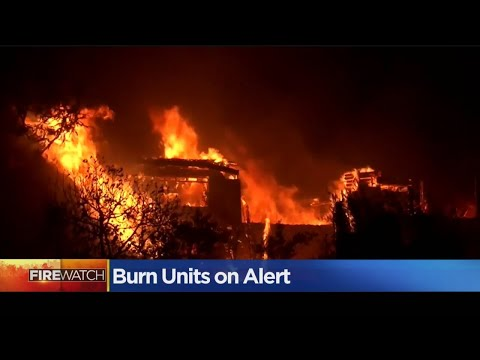 Hospital Burn Units Not Inundated With Patients From Wildfires Just Yet