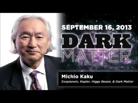 Art Bell's Dark Matter - Michio Kaku September 16, 2013