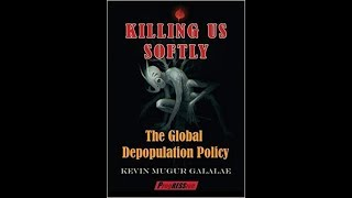 'Killing Us Softly' (2014) Kevin Galalae is author of ten books on depopulation