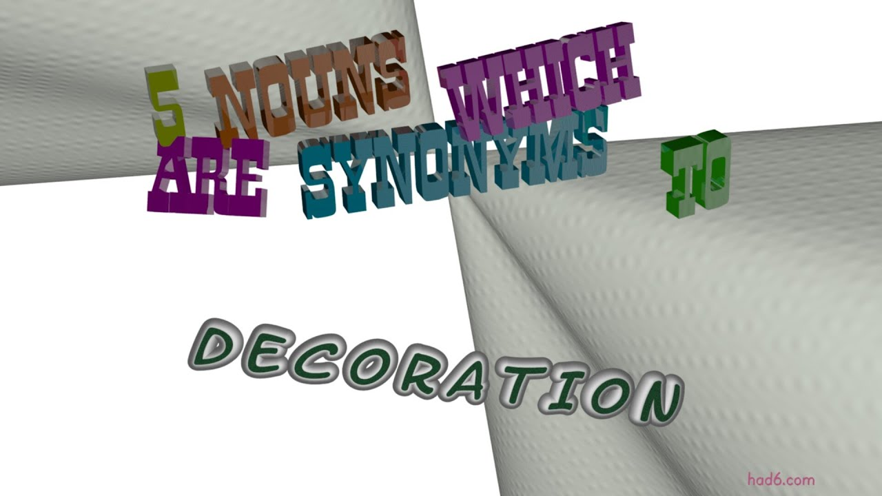 decoration - 5 nouns which are synonyms of decoration ...