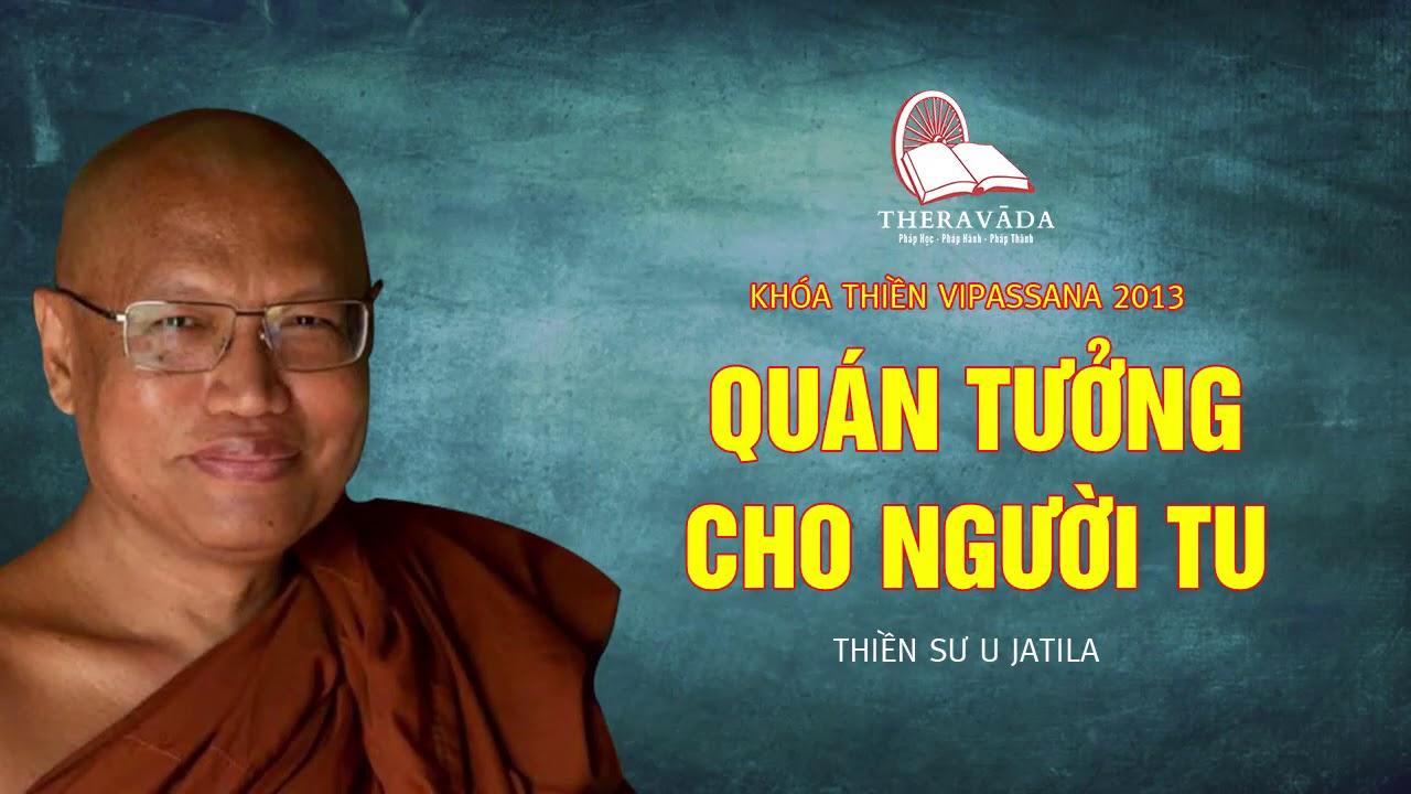28. Quán Tưởng Cho Người Tu | Thiền Sư U Jatila – Khóa Thiền Năm 2013