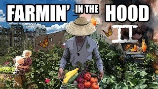 Farmin' in The Hood 2