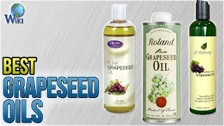 10 Best Grapeseed Oils 2018