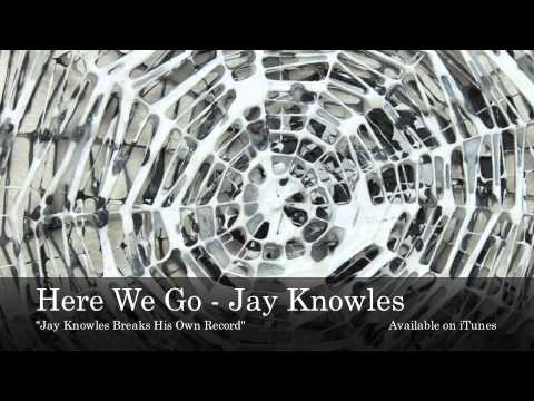Here We Go - Jay Knowles