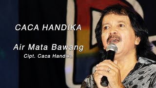 Cover images Caca Handika - Air Mata Bawang  - New Pallapa [Official]