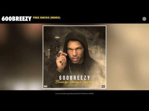 600breezy - Free Smoke (Remix) (Audio)