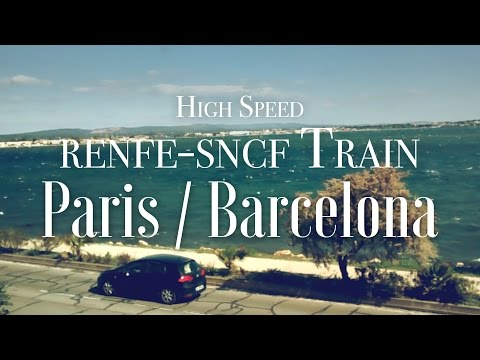 From Paris to Barcelona by the High Speed Renfe-SNCF Train