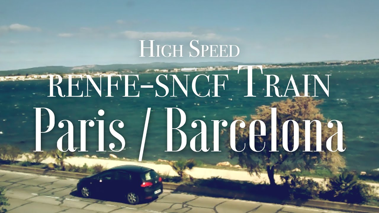From paris to barcelona by the high speed renfe sncf train for Renfe barcelona paris