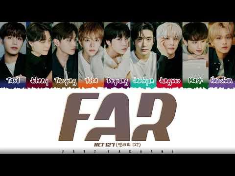 NCT 127 - 'FAR' Lyrics [Color Coded_Han_Rom_Eng]
