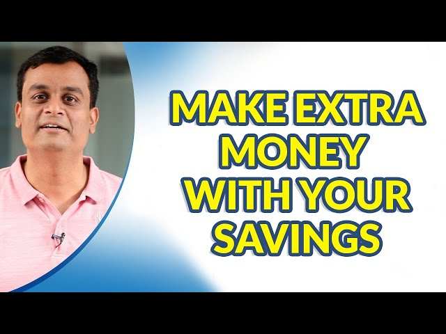 Generate Extra Money with your Savings