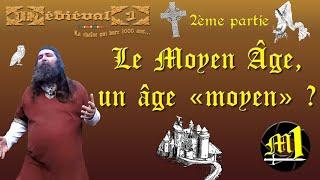 Le Moyen Âge, un âge