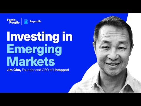 Investing in Emerging Markets with Jim Chu, Founder and CEO of Untapped