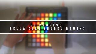 El Profesor - Bella Ciao (HUGEL Remix) | Launchpad cover