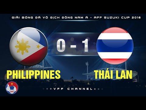 PHILIPPINES 0-1 THÁI LAN   HIGHLIGHTS
