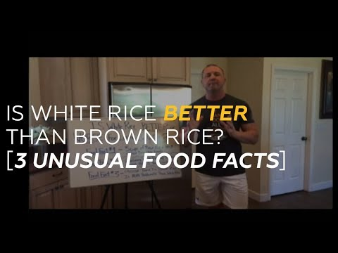 Is White Rice BETTER than Brown Rice? [3 Unusual Food Facts]