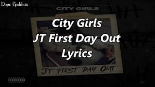 Download City Girls - JT First Day Out (Lyrics) Mp3 and Videos