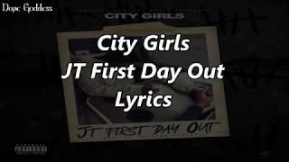 City Girls - JT First Day Out (Lyrics)