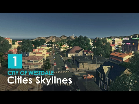 Cities Skylines: City of Westdale - EP 01 - The Beginning |