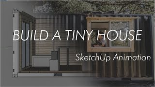 Build A Tiny House // Sketchup Plans