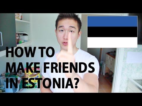 HOW TO MAKE FRIENDS IN ESTONIA?!