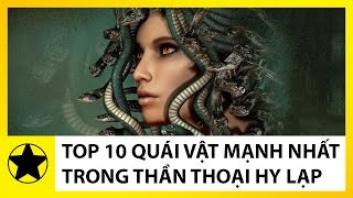 Top 10 Quái Vật Hùng Mạnh Và Đáng Sợ Nhất Trong Thần Thoại Hy Lạp
