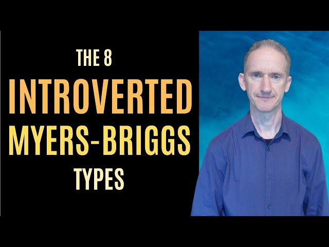 The 8 Introverted Myers Briggs Personality Types Explained