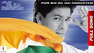 Download Phir Bhi Dil Hai Hindustani | Title Track | Juhi Chawla, Shah Rukh Khan | Now Available in HD