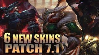 6 ALL NEW SKINS Patch 7.1 - League of Legends (Warring Kingdoms, Heartseeker, Dreadnova)