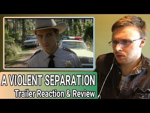 A Violent Separation Trailer – Reaction & Review