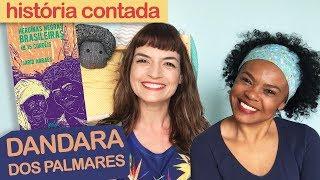 DANDARA DOS PALMARES - contação de história   Fafá Conta e Cássia Damasceno