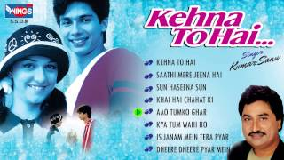 """Most Romantic Songs""Kumar Sanu Love Songs Non Stop - Kehna Toh Hai 