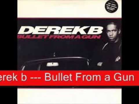 remix derek b     Bullet From a Gun