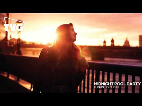 Midnight Pool Party - Thinkin Bout You