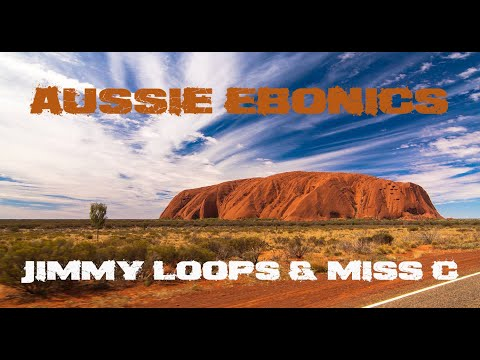 Jimmy Loops & Miss C - Aussie Ebonics