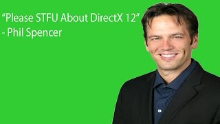 Xbox Fanboys, Stop LYING About DirectX 12!