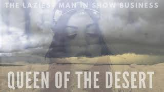 Queen of the Desert - The Laziest Man in Show Business