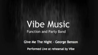 Give Me The Night - George Benson | Live cover | Vibe function band | Available for hire | Essex |
