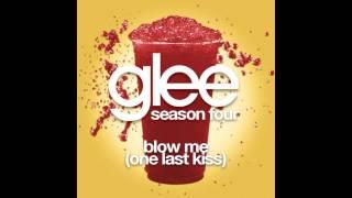 Glee - Blow Me (One Last Kiss)