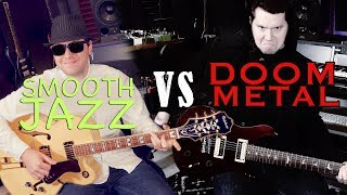 Smooth Jazz vs. Doom Metal
