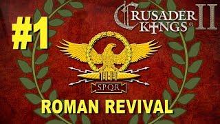 Roman Revival Campaign - Crusader Kings II #1