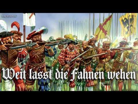 Weit lasst die Fahnen wehen [Landsknecht song][+English translation]